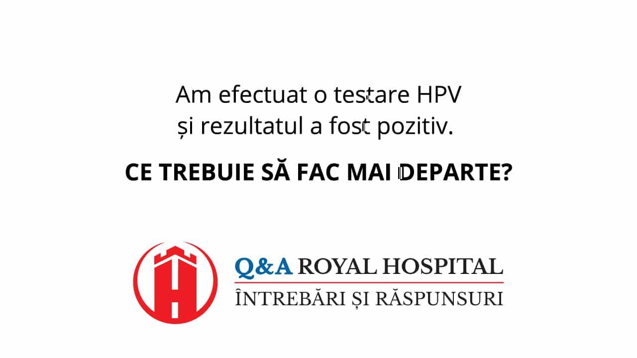 Pași de urmat în cazul unui rezultat pozitiv al testării HPV
